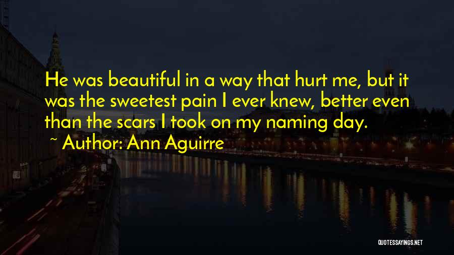 Naming Day Quotes By Ann Aguirre