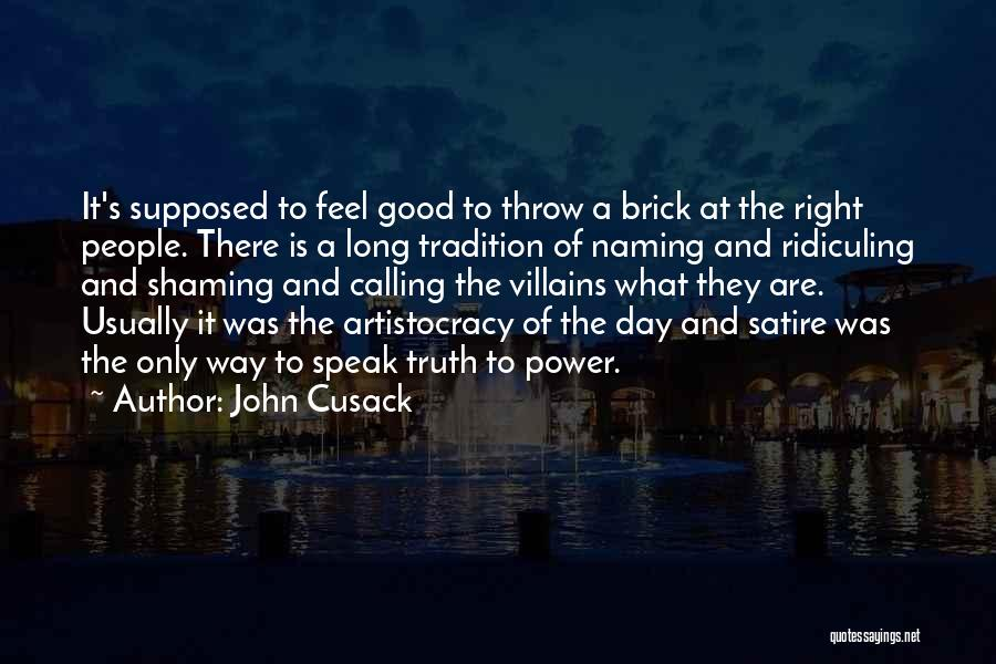 Naming Day Quotes By John Cusack