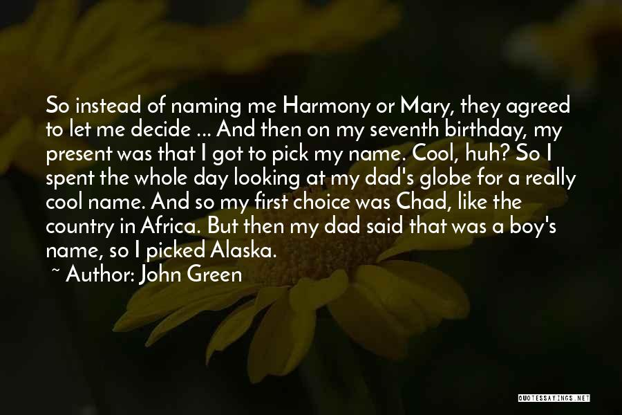 Naming Day Quotes By John Green