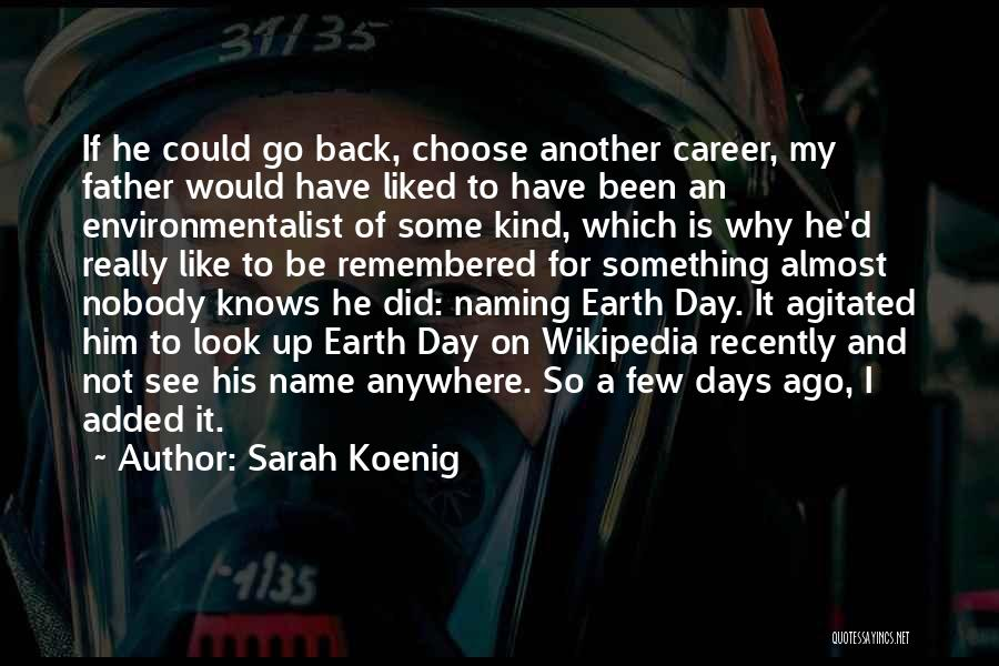 Naming Day Quotes By Sarah Koenig