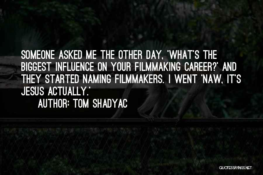 Naming Day Quotes By Tom Shadyac