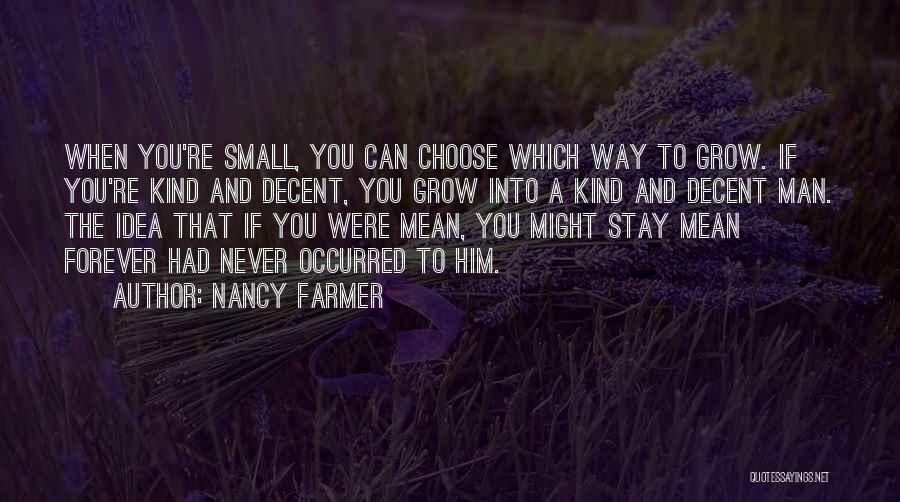 Nancy Farmer Quotes 1024311