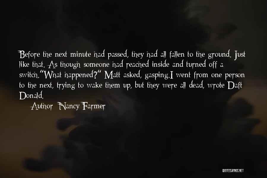 Nancy Farmer Quotes 1094413