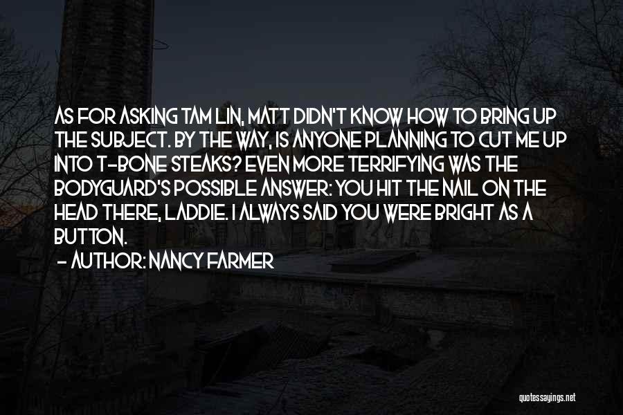 Nancy Farmer Quotes 1105283