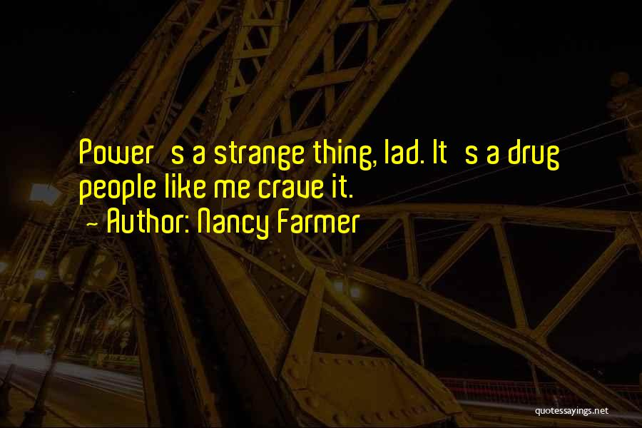 Nancy Farmer Quotes 1162318