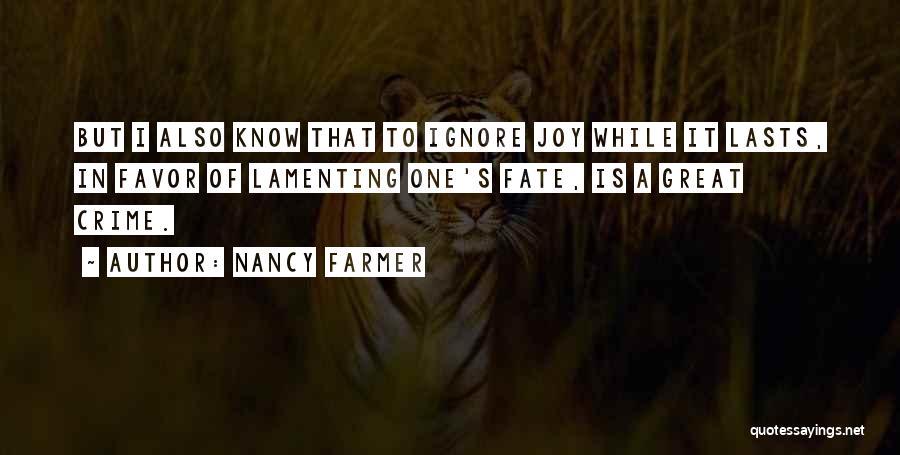 Nancy Farmer Quotes 1446861