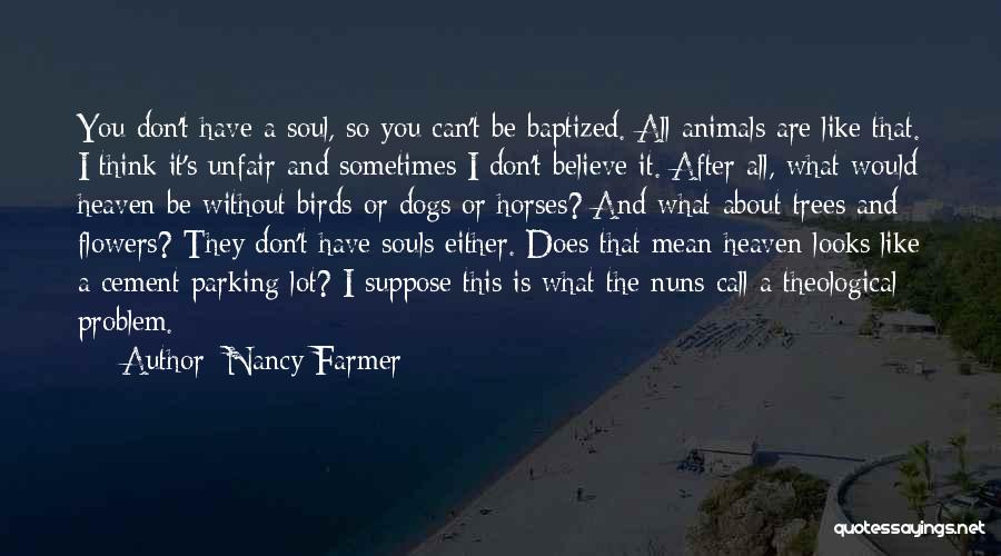 Nancy Farmer Quotes 1948859