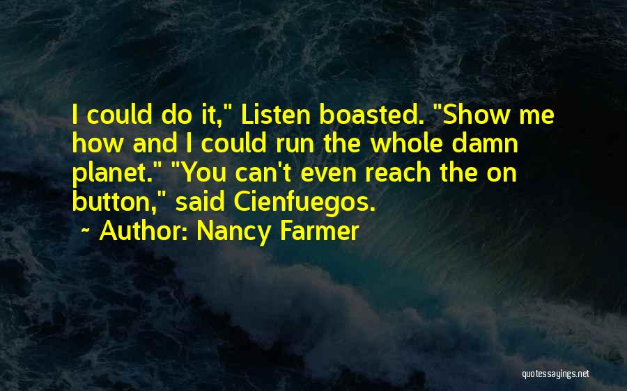 Nancy Farmer Quotes 2082984