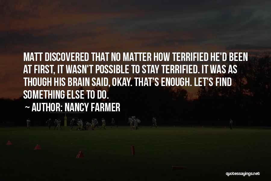 Nancy Farmer Quotes 2103237