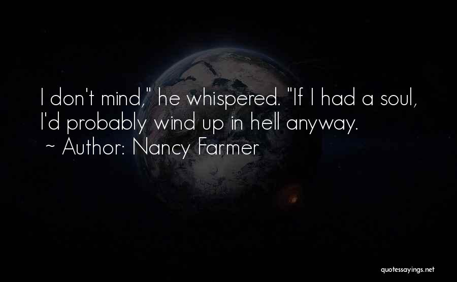 Nancy Farmer Quotes 351057
