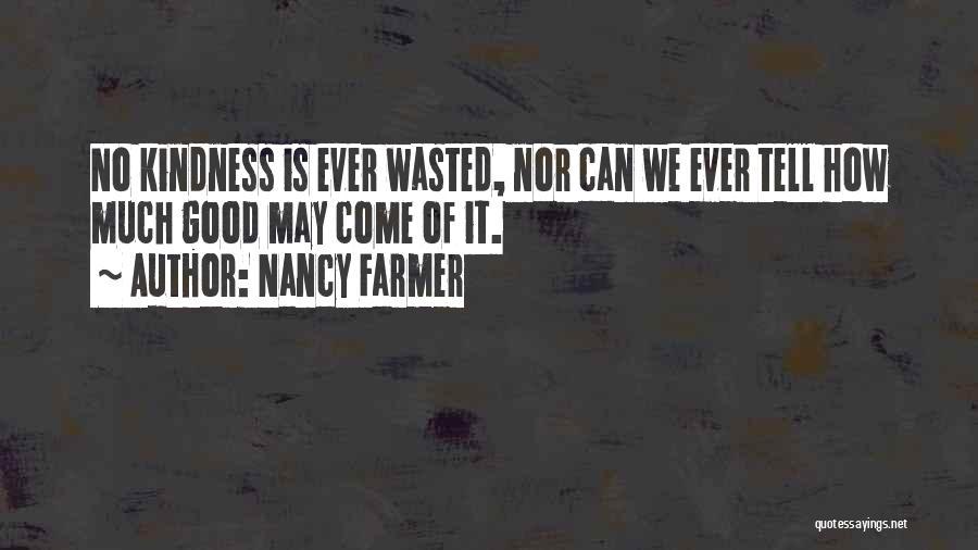 Nancy Farmer Quotes 490403