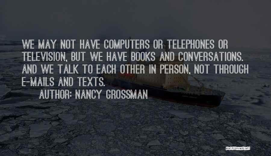 Nancy Grossman Quotes 2259299