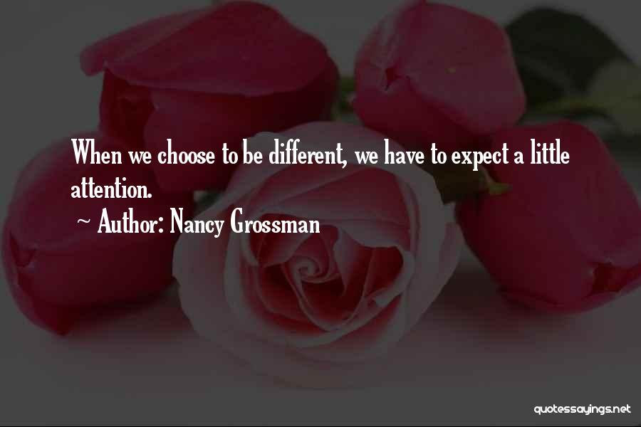Nancy Grossman Quotes 834395