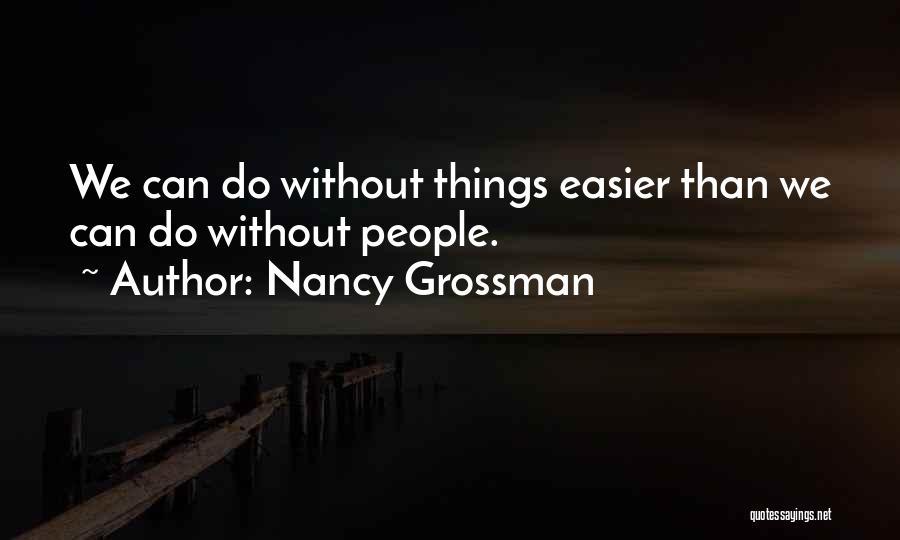 Nancy Grossman Quotes 962897