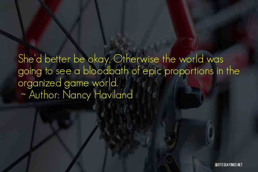 Nancy Haviland Quotes 336594