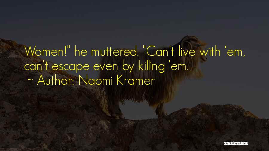 Naomi Kramer Quotes 798391