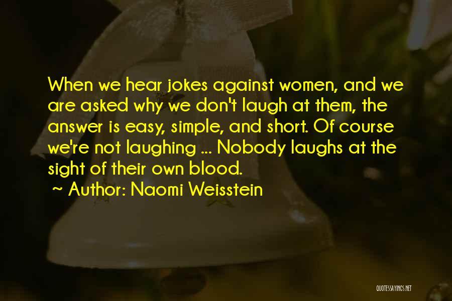 Naomi Weisstein Quotes 769699