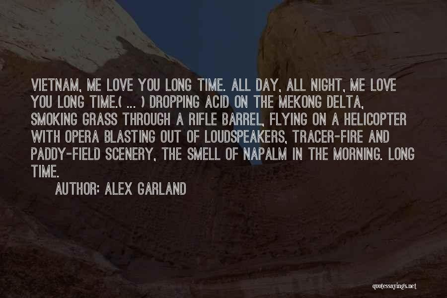 Napalm Quotes By Alex Garland