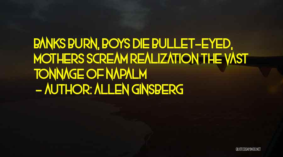 Napalm Quotes By Allen Ginsberg