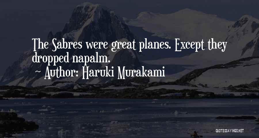 Napalm Quotes By Haruki Murakami