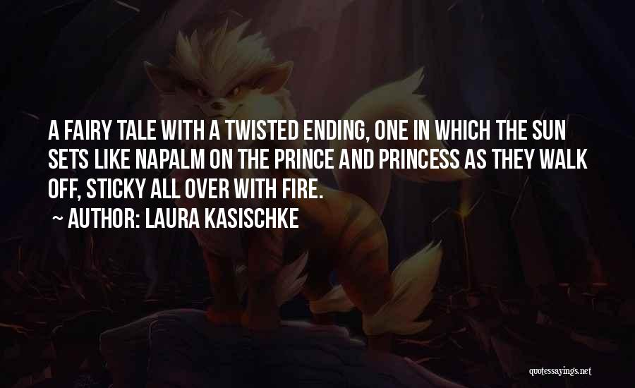 Napalm Quotes By Laura Kasischke