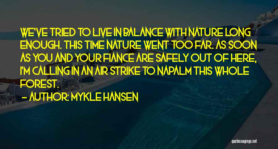 Napalm Quotes By Mykle Hansen