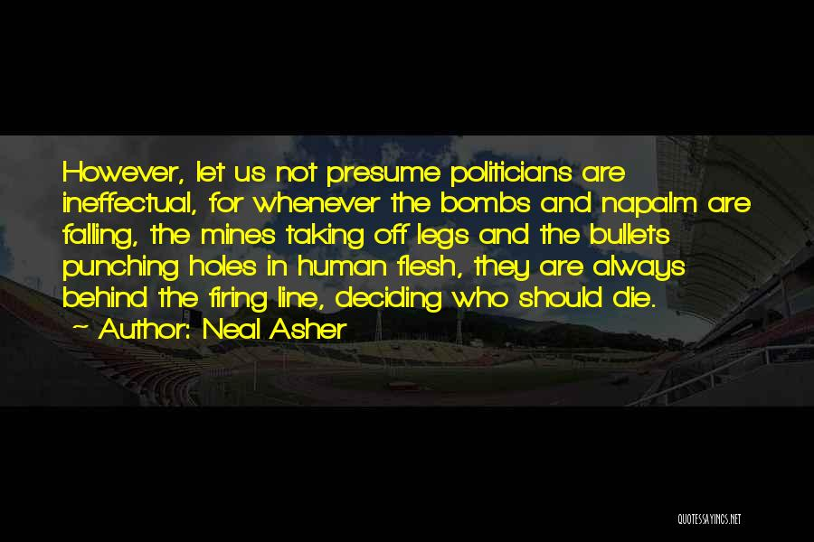 Napalm Quotes By Neal Asher