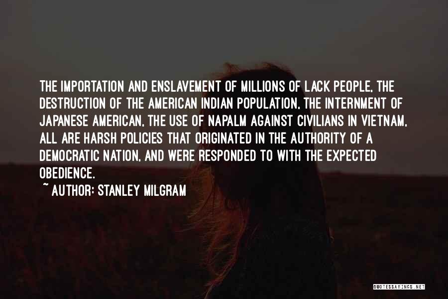 Napalm Quotes By Stanley Milgram