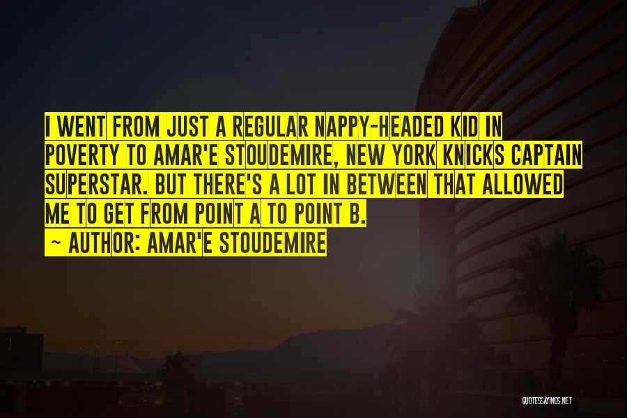 Nappy Quotes By Amar'e Stoudemire