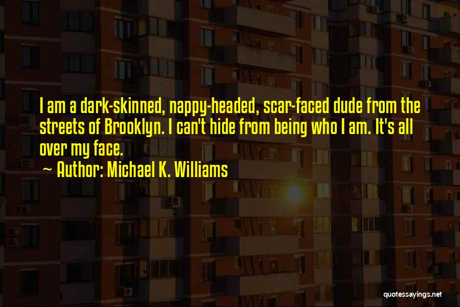 Nappy Quotes By Michael K. Williams