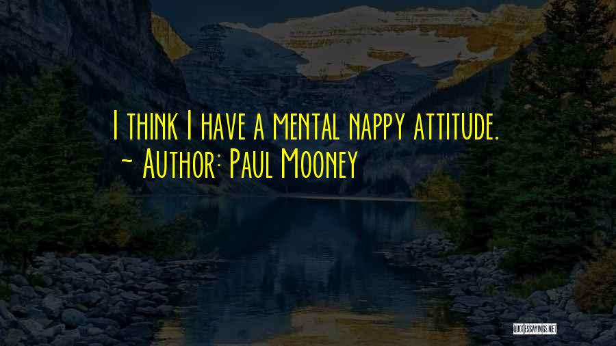 Nappy Quotes By Paul Mooney