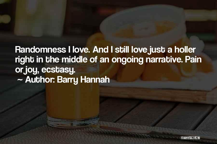 Narrative Love Quotes By Barry Hannah