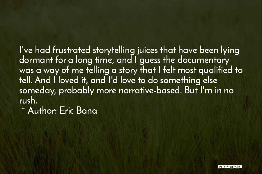 Narrative Love Quotes By Eric Bana