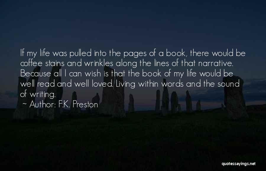 Narrative Love Quotes By F.K. Preston