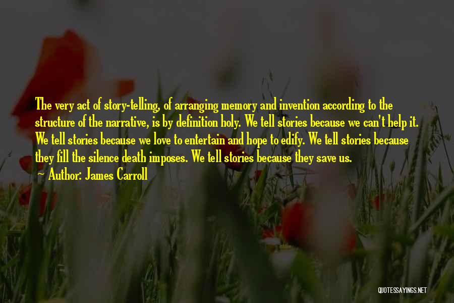 Narrative Love Quotes By James Carroll