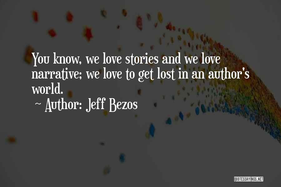 Narrative Love Quotes By Jeff Bezos