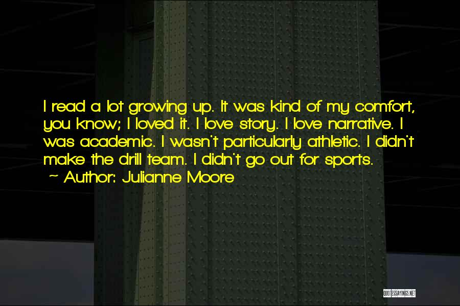 Narrative Love Quotes By Julianne Moore
