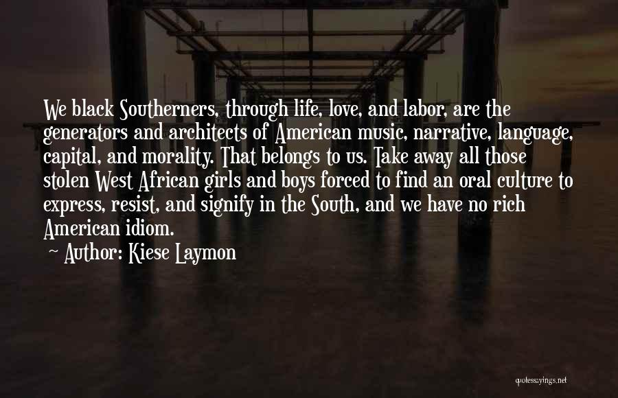Narrative Love Quotes By Kiese Laymon