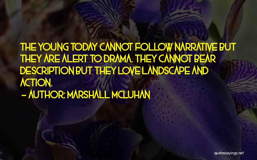 Narrative Love Quotes By Marshall McLuhan