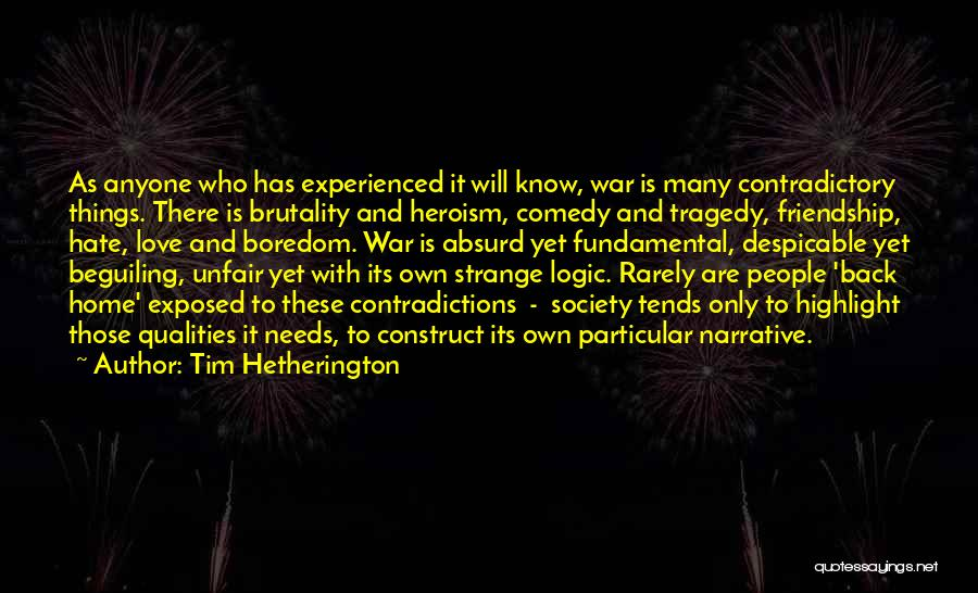 Narrative Love Quotes By Tim Hetherington