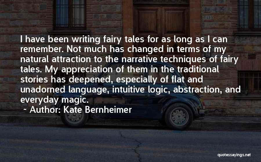 Narrative Techniques Quotes By Kate Bernheimer