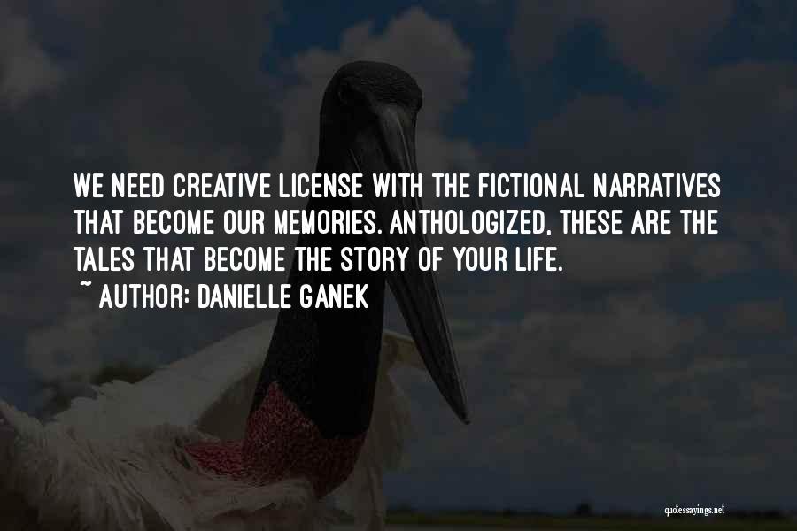 Narratives Quotes By Danielle Ganek