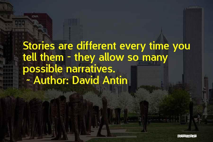 Narratives Quotes By David Antin