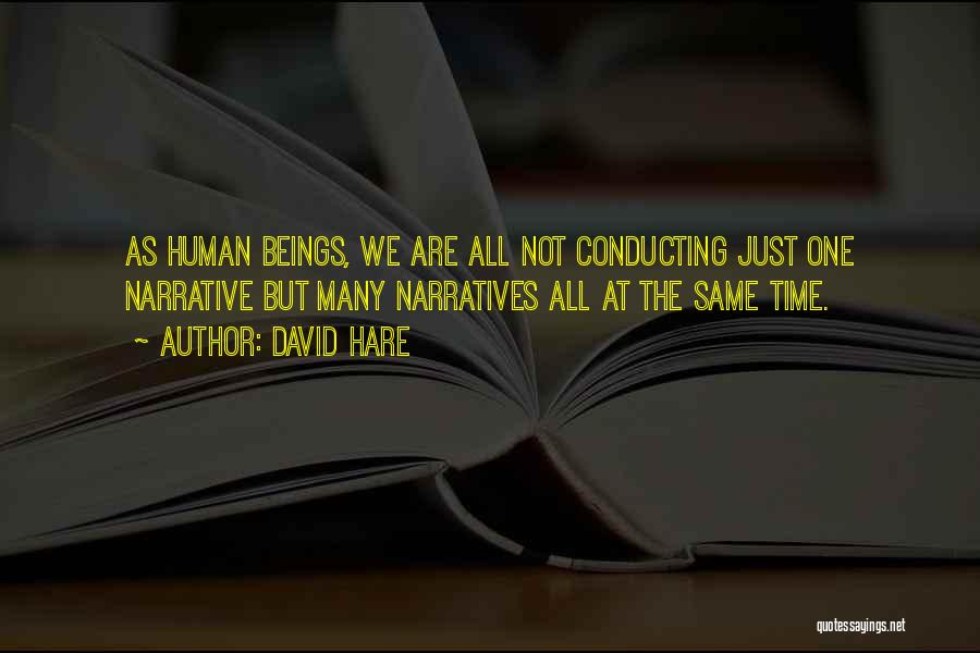 Narratives Quotes By David Hare