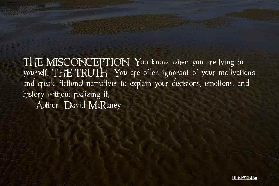 Narratives Quotes By David McRaney