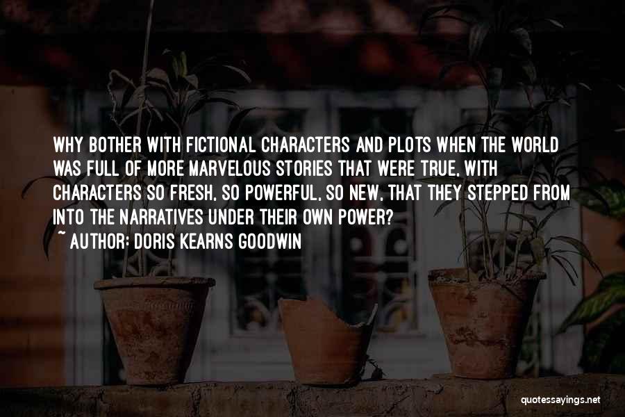 Narratives Quotes By Doris Kearns Goodwin