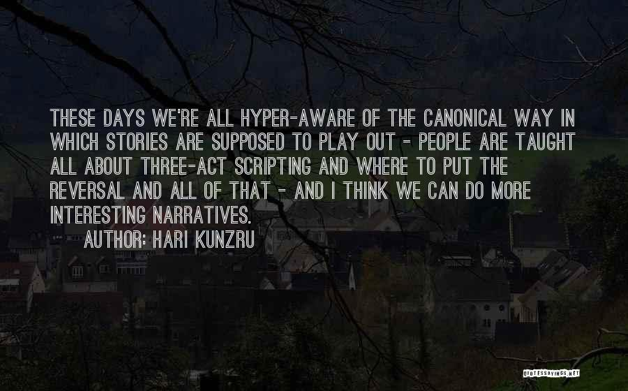 Narratives Quotes By Hari Kunzru