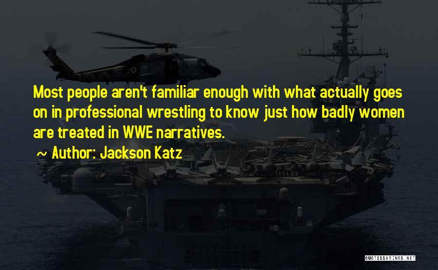 Narratives Quotes By Jackson Katz