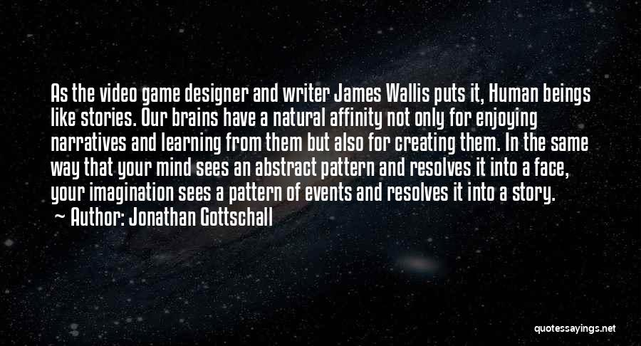 Narratives Quotes By Jonathan Gottschall