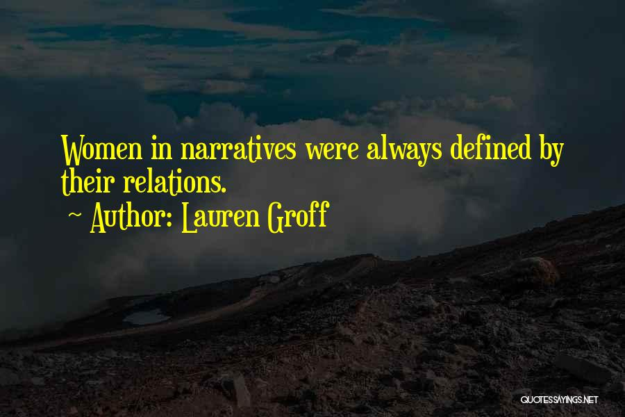 Narratives Quotes By Lauren Groff